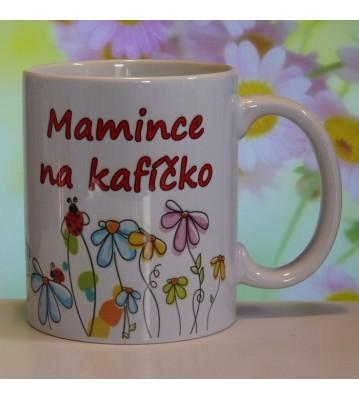 Hrnek keramický s potiskem Mamince na kafíčko