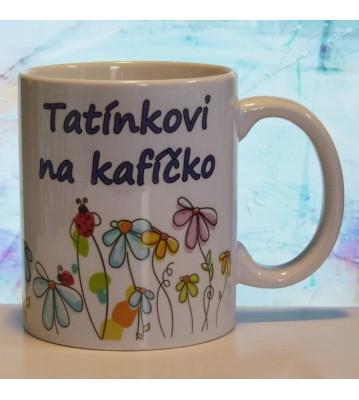 Hrnek keramický s potiskem Tatínkovi na kafíčko